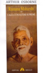 1. Arthur Osborne, Sri Ramana Maharshi sau Calea Cunoaşterii Supreme, Bucureşti, Editura Herald, – traducere din limba engleză (titlul original: Ramana Maharshi and the Path of Self-Knowledge), 2003.