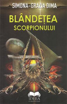 3. Blândeţea scorpionului, eseuri şi comentarii critice, Bucureşti, Editura Ideea Europeană, 2011