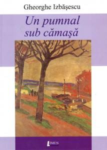 Gh. Izbăşescu, Un pumnal sub cămaşă, Limes, 2009