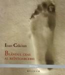 Ioan Crăciun - Blândul ceas al înserării, antologie, Ed. Brumar, 2011