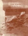 Moara cu noroc de Ioan Slavici, Timişoara, Ed. Facla, 1973